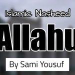 Allahu – By Sami Yousuf (Lyrics)