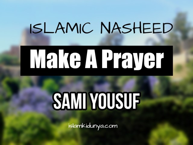 Make A Prayer – Sami Yousuf (Lyrics)