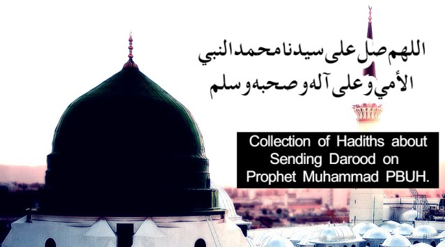 Hadiths about Sending Darood on Prophet Muhammad PBUH.