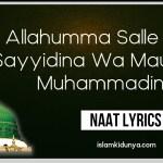 Allahumma Salle Ala Sayyidina Wa Maulana Muhammadin – Naat Lyrics