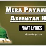 Mera Payambar Azeemtar Hai – Naat Lyrics – Muzaffar Warsi