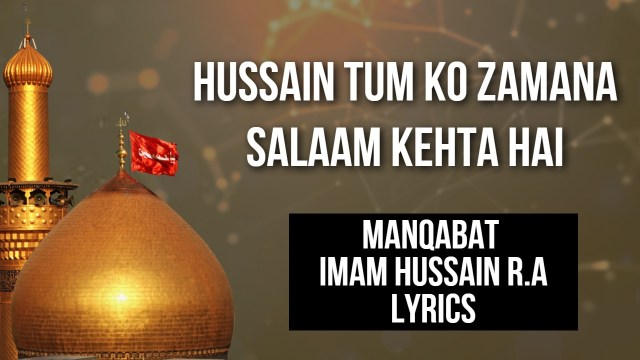 Hussain Tum Ko Zamana Salaam Kehta Hai