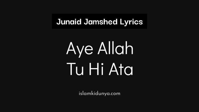 Aye Allah Tu Hi Ata – Junaid Jamshed (Lyrics)