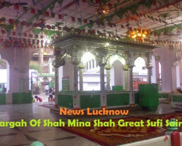 News Lucknow Dargah Of Shah Mina Shah Great Sufi Saint_Islam Sunnat