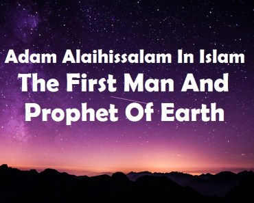 Adam Alaihissalam In Islam The First Man And Prophet Of Earth_Islam Sunnat