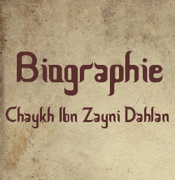 Biographie- Chaykh ibn zayni dahlan
