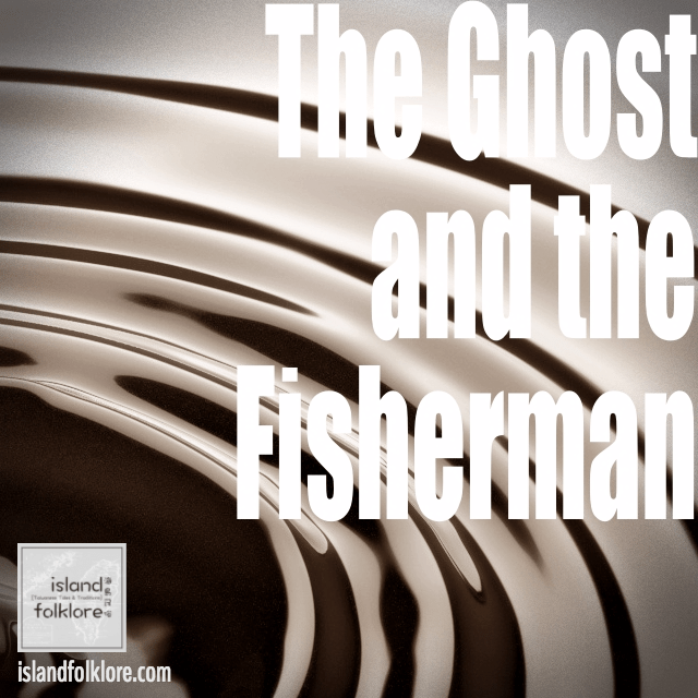 The Ghost and the Fisherman