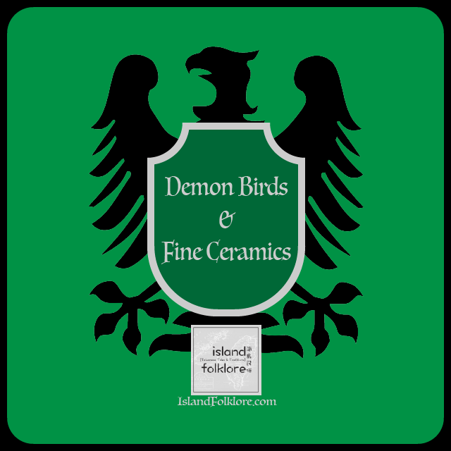 Demon Birds and Fine Ceramics