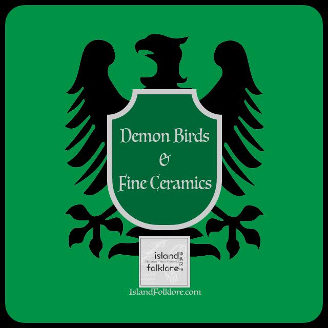 Demon Birds and Fine Ceramics