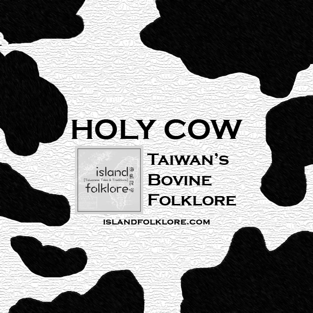 Holy Cow: Taiwan's Bovine Folklore