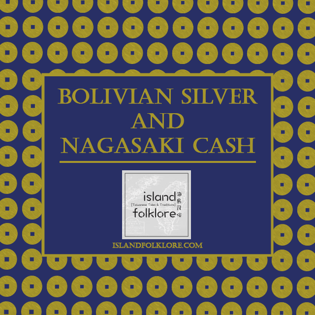Bolivian Silver and Nagasaki Cash