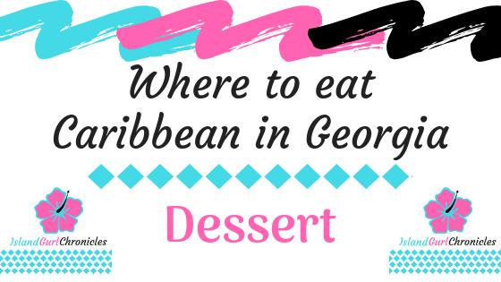 Where to eat Caribbean Dessert in Georgia