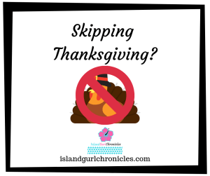 Skipping Thanksgiving 2018
