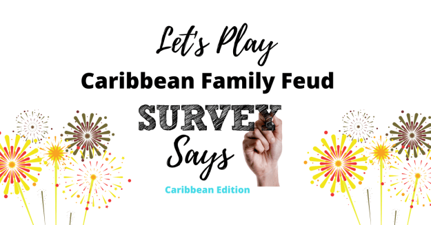 Let's Play!! Caribbean Family Feud