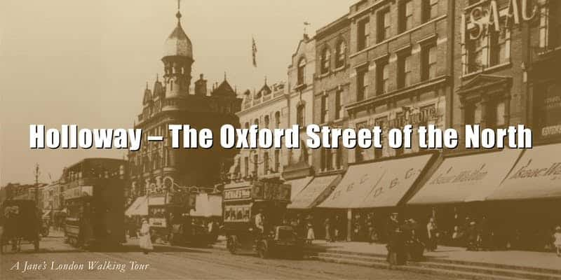 PIcture showing Holloway, labelled The Oxford Street of the North
