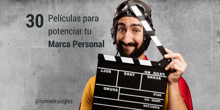30 Películas que te inspirarán a dejar huella y crear tu propia Marca Personal