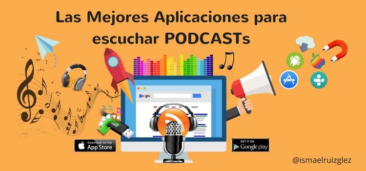Las Mejores Aplicaciones para escuchar Podcasts desde tu smartphone