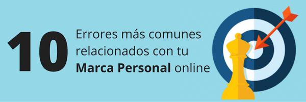 Errores más comunes relacionados con tu Marca Personal online