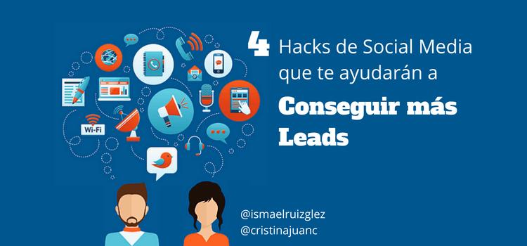 4 Hacks de Social Media que te ayudarán a conseguir más leads