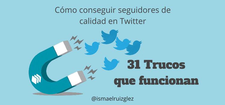 31 trucos para conseguir seguidores de calidad en Twitter