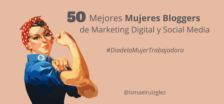 50 Mejores Mujeres Bloggers de Marketing Digital en Español en 2018