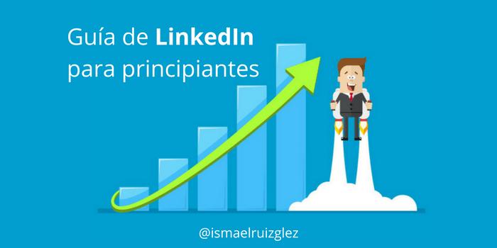 Guía de LinkedIn para principiantes: ¿Cómo crear una cuenta en LinkedIn en 2019?