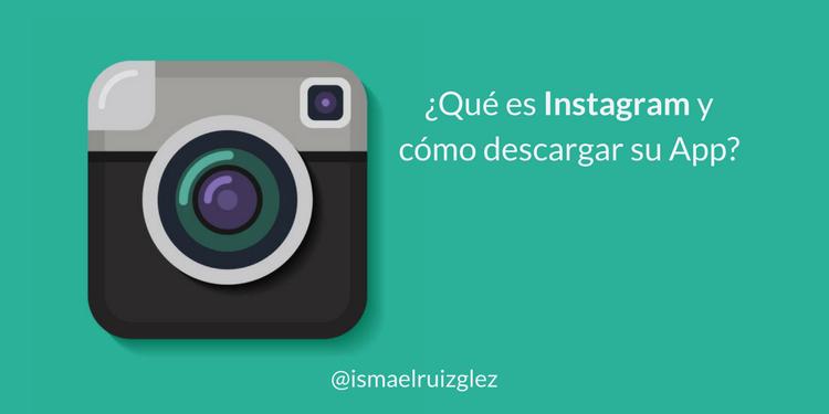 """¿Qué es Instagram y cómo descargar su app oficial? Guía 2018 para """"dummies"""""""