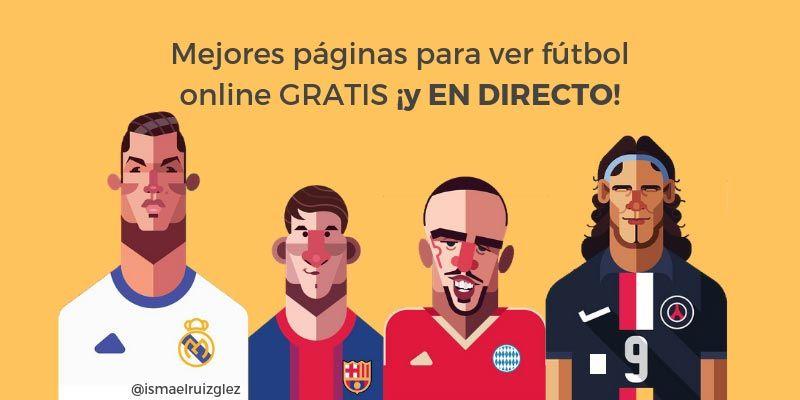 ¡Ver partidos de Fútbol Online gratis y en directo es posible! Las mejores páginas para disfrutarlo desde casa