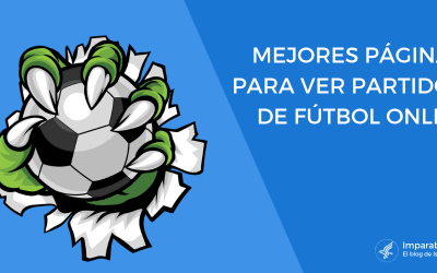 ¡Disfruta de todo el Fútbol Online GRATIS!  50 Páginas y Apps para verlo ¡EN DIRECTO!