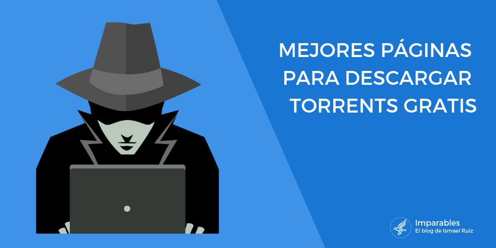 Las diez mejores páginas para descargar torrents en 2019.