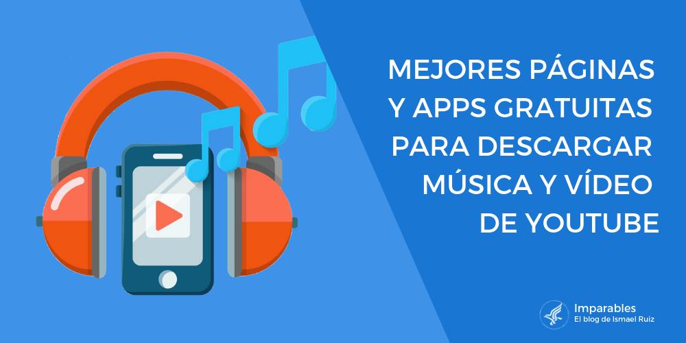 7ace5e2fa4d 32 Páginas y Apps para Descargar música y vídeo gratis en HD de YouTube