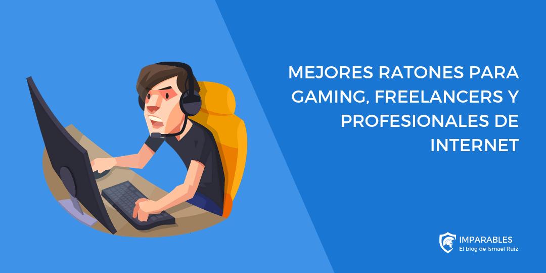 Los 12 Mejores Ratones inalámbricos para Gaming, Bloggers y Profesionales de Internet
