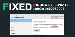 Fixed: Windows 10 Update Error 0x80080008 Once