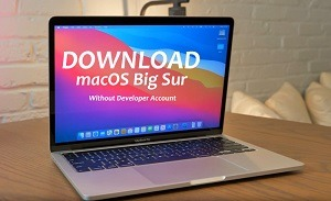 Download and Installing Mac OS Big Sur without a Developer Account
