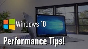 Tips and Tricks to Increase PC Performance on Windows 10