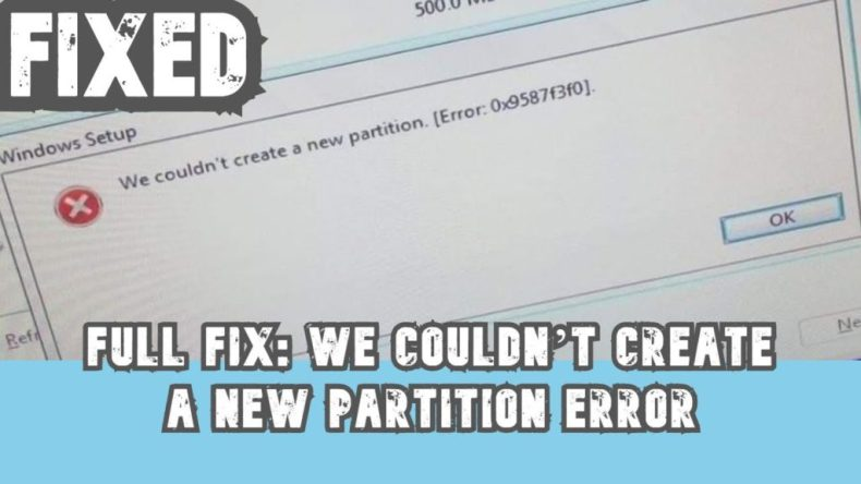 How to fix We couldn't create a new partition error on Windows 10