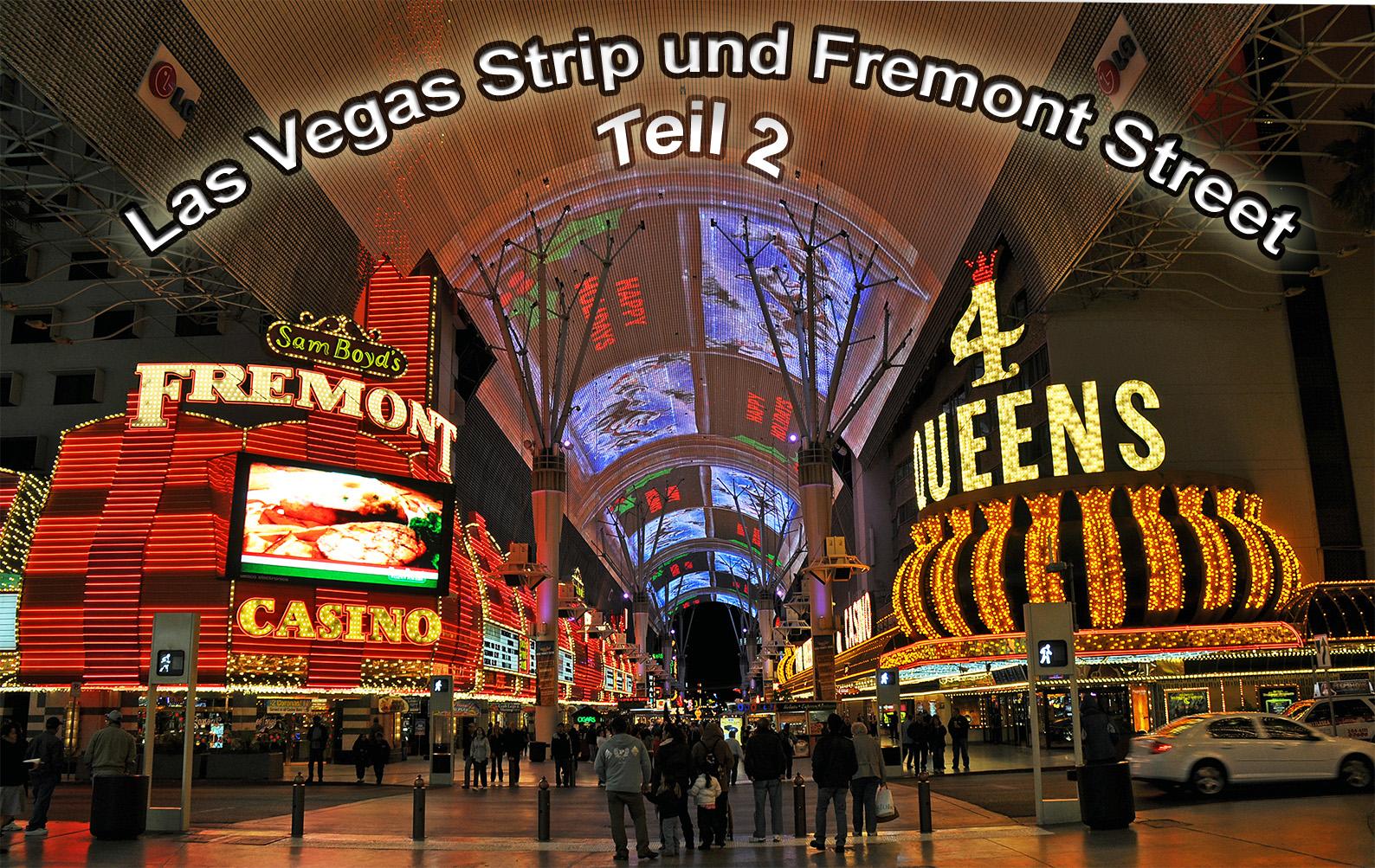 Las Vegas Strip und das Fremont Street Experience  | Part 2