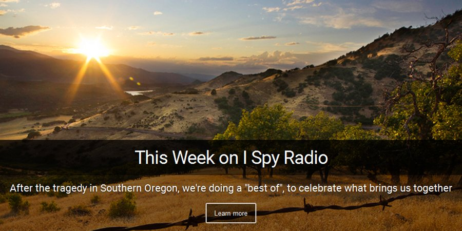 "This week in light of the tragedy in Southern Oregon, we're airing a ""best of"" I Spy, a show on what brings us together"