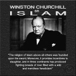 "Winston Churchhill understood cultural jihad - ""The religion of Islam above all others was founded upon the sword…"""