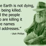 Global Warming Alarmists' mindset: The Earth is not dying, it is being killed. And the people who are killing it have names and addresses.