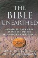 The Bible Unearthed. Archaeology's New Vision of Ancient Israel and the Origin of its Sacred Texts
