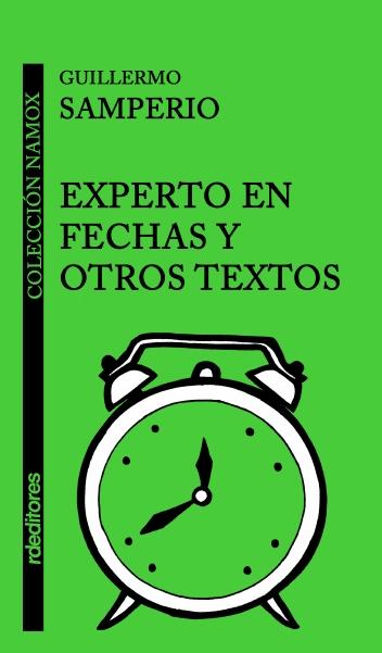 Experto en fechas y otros textos, Guillermo Samperio