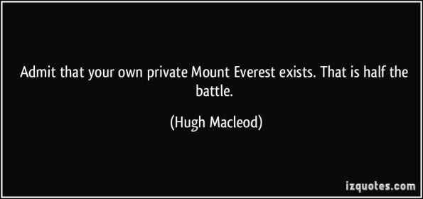 quote-admit-that-your-own-private-mount-everest-exists-that-is-half-the-battle-hugh-macleod-284618