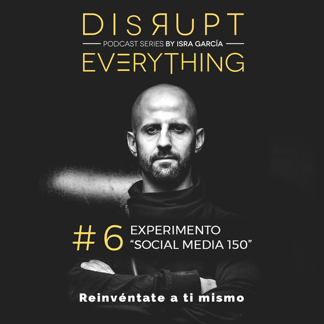 experimento social media 150 disrupt everything podcast