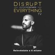 Reinvención personal || Disrupt Everything TV by Isra García