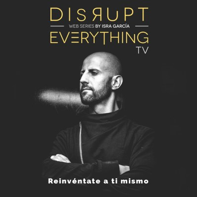 disrupt everything webseries - reinvención personal