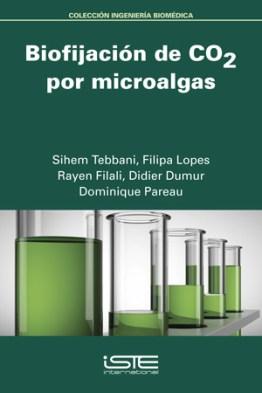 Libro Biofijación de CO2 por microalgas - Sihem Tebbani, Filipa Lopes, Rayen Filali, Didier Dumur y Dominique Pareau