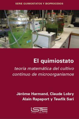 Libro El quimiostato - Jérôme Harmand, Claude Lobry, Alain Rapaport y Tewfik Sari