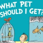 New Dr. Seuss Book 'What Pet Should I Get?' Debuts this Summer