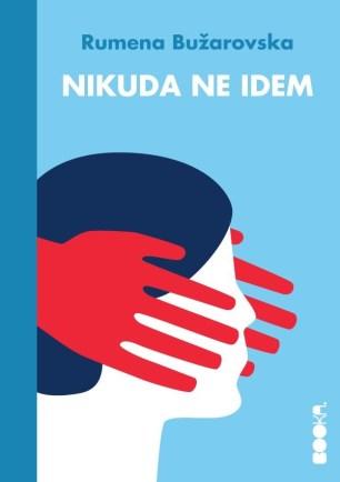 Novi naslovi - korice knjige nikuda ne idem, Rumena Bužarovska